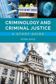 Criminology and Criminal Justice: A Study Guide