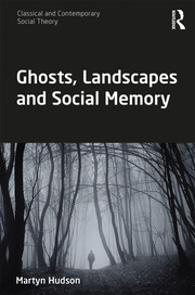Ghosts, Landscapes,Social Memory - Hudson - 1st Edition book cover