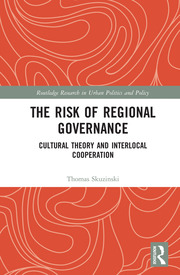 The Risk of Regional Governance: Cultural Theory and Interlocal Cooperation
