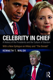 Featured Title - Walsh 1e Celebrity in Chief NEW EPILOGUE HILLARY DONALD 2016 - 1st Edition book cover