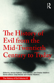 The History of Evil from the Mid-Twentieth Century to Today: 1950–2018