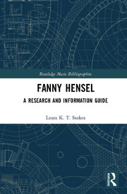 Fanny Hensel: A Research and Information Guide