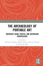The Archaeology of Portable Art: Southeast Asian, Pacific, and Australian Perspectives