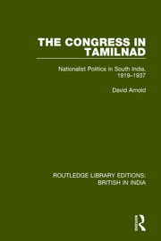 The Congress in Tamilnad: Nationalist Politics in South India, 1919-1937