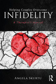 Helping Couples Overcome Infidelity: A Therapist's Manual