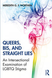 Queers, Bis, and Straight Lies: An Intersectional Examination of LGBTQ Stigma
