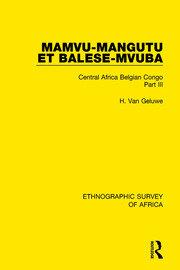 Mamvu-Mangutu et Balese-Mvuba: Central Africa Belgian Congo Part III