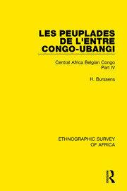 Les Peuplades de L'Entre Congo-Ubangi (Ngbandi, Ngbaka, Mbandja, Ngombe et Gens D'Eau): Central Africa Belgian Congo Part IV