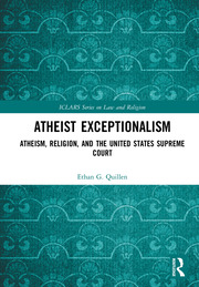 Atheist Exceptionalism: Atheism, Religion, and the United States Supreme Court