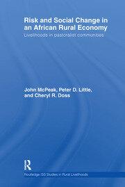 Risk and Social Change in an African Rural Economy: Livelihoods in Pastoralist Communities