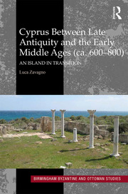 Cyprus between Late Antiquity and the Early Middle Ages (ca. 600–800): An Island in Transition