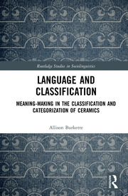 Language and Classification: Meaning-Making in the Classification and Categorization of Ceramics