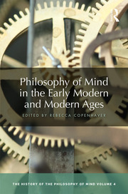 Philosophy of Mind in the Early Modern and Modern Ages: The History of the Philosophy of Mind, Volume 4