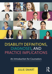 Disability Definitions, Diagnoses, and Practice Implications: An Introduction for Counselors