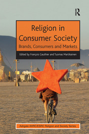 Religion in Consumer Society: Brands, Consumers and Markets