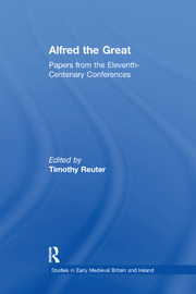 Alfred the Great: Papers from the Eleventh-Centenary Conferences