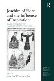 Joachim of Fiore and the Influence of Inspiration: Essays in Memory of Marjorie E. Reeves (1905-2003)