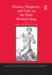 Disease, Diagnosis, and Cure on the Early Modern Stage