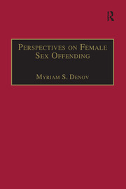 Perspectives on Female Sex Offending: A Culture of Denial