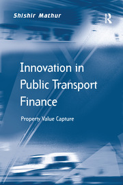 Innovation in Public Transport Finance: Property Value Capture