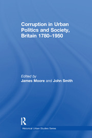 Corruption in Urban Politics and Society, Britain 1780–1950