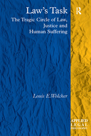 Law's Task: The Tragic Circle of Law, Justice and Human Suffering