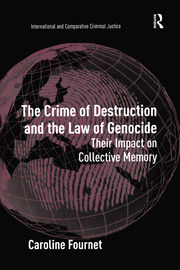 The Crime of Destruction and the Law of Genocide: Their Impact on Collective Memory