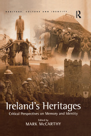 Ireland's Heritages: Critical Perspectives on Memory and Identity