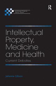 Intellectual Property, Medicine and Health: Current Debates