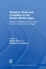 Readers, Texts and Compilers in the Earlier Middle Ages: Studies in Medieval Canon Law in Honour of Linda Fowler-Magerl