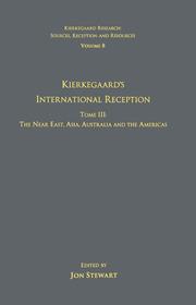 Volume 8, Tome III: Kierkegaard's International Reception – The Near East, Asia, Australia and the Americas