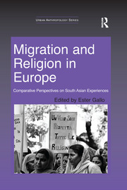 Migration and Religion in Europe: Comparative Perspectives on South Asian Experiences