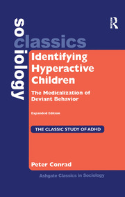 Identifying Hyperactive Children: The Medicalization of Deviant Behavior Expanded Edition