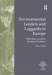 Environmental Leaders and Laggards in Europe: Why There is (Not) a 'Southern Problem'