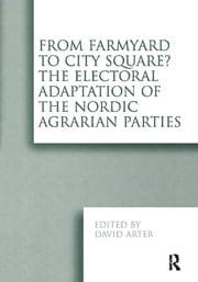 From Farmyard to City Square? The Electoral Adaptation of the Nordic Agrarian Parties