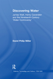 Discovering Water: James Watt, Henry Cavendish and the Nineteenth-Century 'Water Controversy'