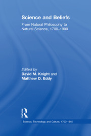 Science and Beliefs: From Natural Philosophy to Natural Science, 1700–1900