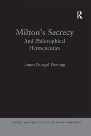 Milton's Secrecy: And Philosophical Hermeneutics