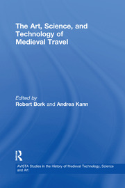 The Art, Science, and Technology of Medieval Travel