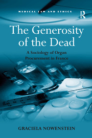 The Generosity of the Dead: A Sociology of Organ Procurement in France