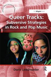 Queer Tracks: Subversive Strategies in Rock and Pop Music