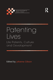 Patenting Lives: Life Patents, Culture and Development