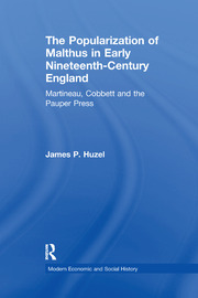 The Popularization of Malthus in Early Nineteenth-Century England: Martineau, Cobbett and the Pauper Press