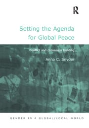 Setting the Agenda for Global Peace: Conflict and Consensus Building