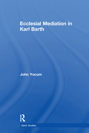 Ecclesial Mediation in Karl Barth