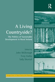 A Living Countryside?: The Politics of Sustainable Development in Rural Ireland