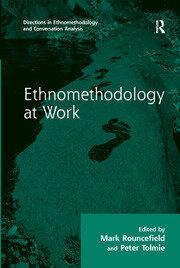 Ethnomethodology at Work