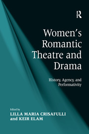 Negotiating Voices in                         Romantic Theatre: Scottish Women Playwrights, Gender and                         Performativity