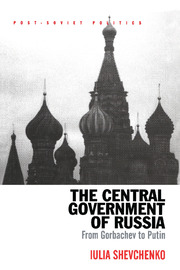The Central Government of Russia: From Gorbachev to Putin