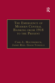The Emergence of Modern Central Banking from 1918 to the Present